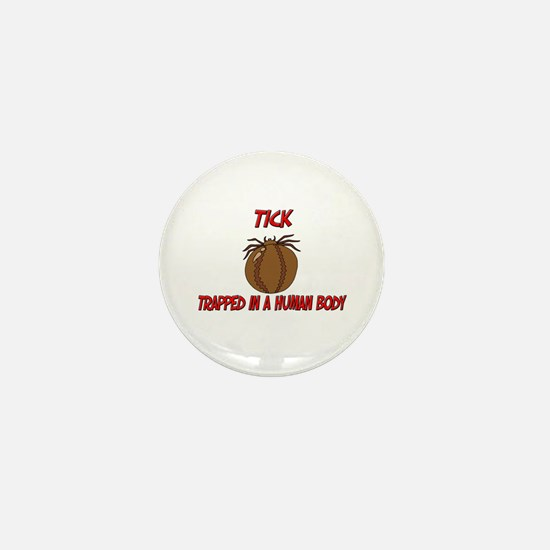 Tick trapped in a human body Mini Button