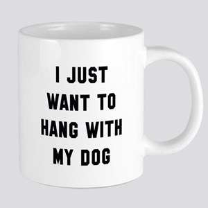 I Just Want To Mugs