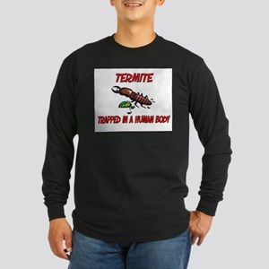 Termite trapped in a human body Long Sleeve Dark T