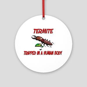 Termite trapped in a human body Ornament (Round)
