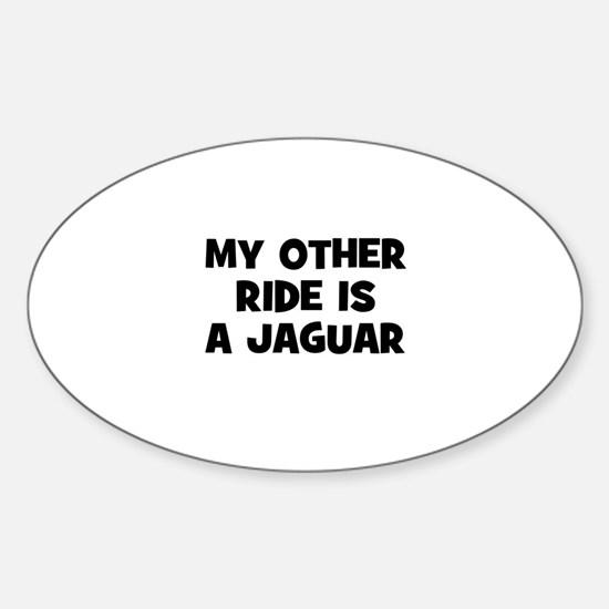 my other ride is a Jaguar Oval Decal