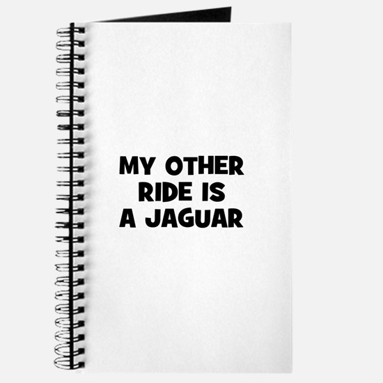 my other ride is a Jaguar Journal