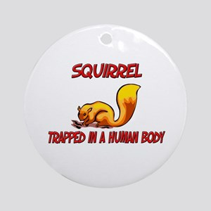 Squirrel trapped in a human body Ornament (Round)