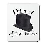 Top Hat Bride's Friend Mousepad