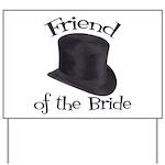 Top Hat Bride's Friend Yard Sign