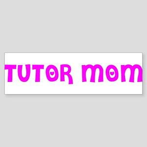 """Tutor Mom"" Bumper Sticker"