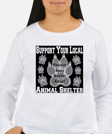 Support Your Local Animal Shelter Long Sleeve T-Sh