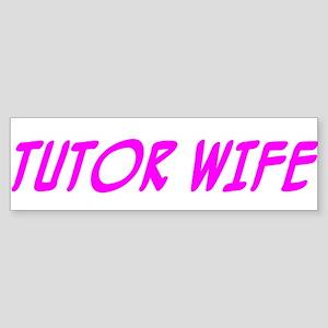 """Tutor Wife"" Bumper Sticker"