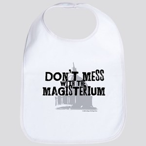 Don't Mess with the Magisteri Bib