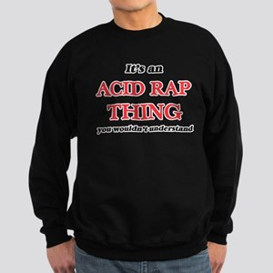 It's an Acid Rap thing, you wouldn& Sweatshirt