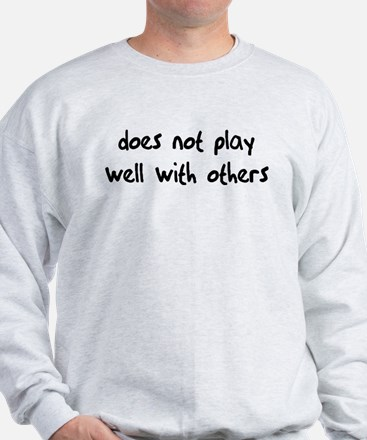 Does Not Play Sweatshirt