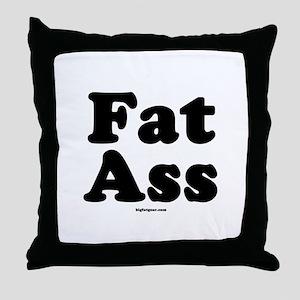 Fat Ass Throw Pillow