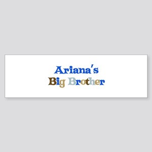 Ariana's Big Brother Bumper Sticker