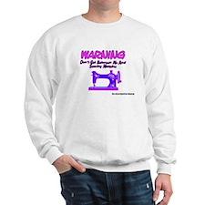 Warning Sewing Machine Sweatshirt