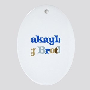 Makayla's Big Brother Oval Ornament