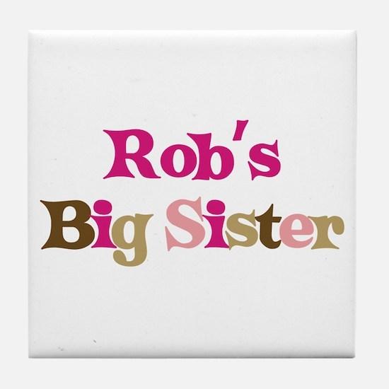 Rob's Big Sister Tile Coaster
