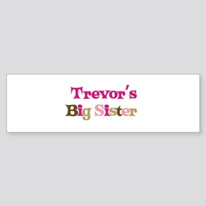 Trevor's Big Sister Bumper Sticker