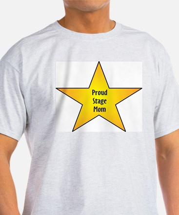 Proud Stage Mom T-Shirt