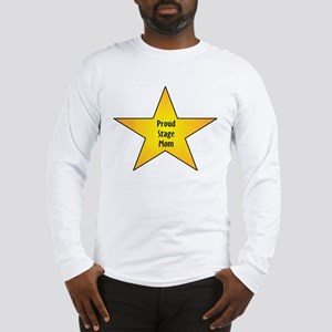 Proud Stage Mom Long Sleeve T-Shirt