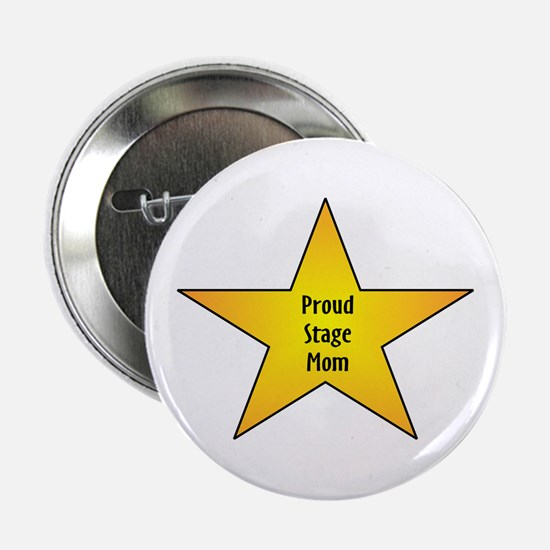 """Proud Stage Mom 2.25"""" Button"""
