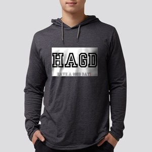 HAGD - HAVE A GOOD DAY! Long Sleeve T-Shirt