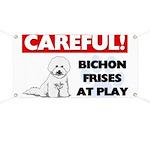Careful Bichon Frises Banner