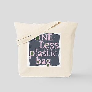 One Less Plastic Bag Tote Bag