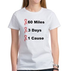 3 Days 60 Miles 1 Cause Women's T-Shirt