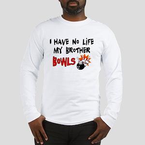 No Life Brother Bowls Long Sleeve T-Shirt
