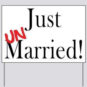 Just UnMarried! Yard Sign