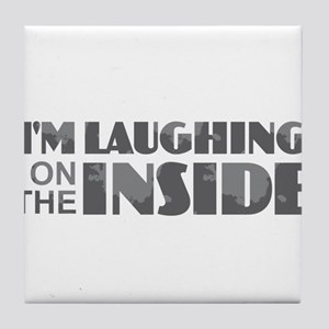 Laughing on the Inside Tile Coaster