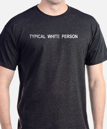 "8 COLORS! ""Typical White Person"" T-Shirt"