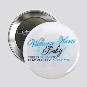 """Welcome Home Baby 2.25"""" Button"""