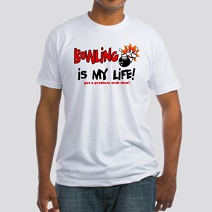 Bowling is my Life! Fitted T-Shirt