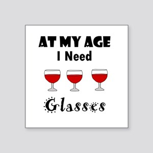 At my age I need glasses wine art Sticker