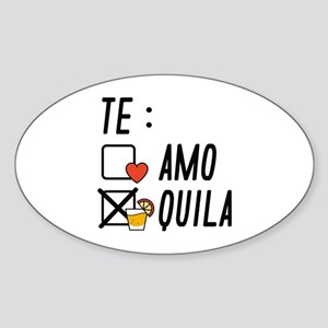 Te AmoTe Quila Sticker (Oval)
