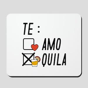 Te AmoTe Quila Mousepad