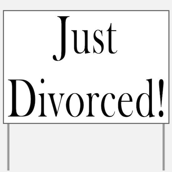 Just Divorced! Yard Sign
