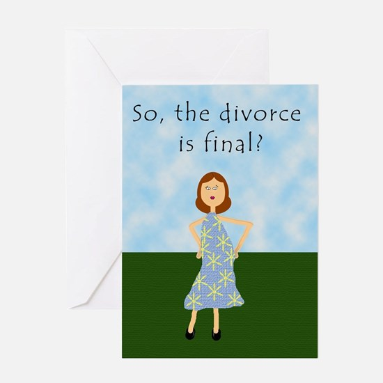 Divorce is Final? Greeting Card