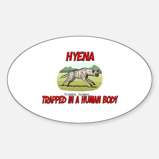 Hyena trapped in a human body Oval Decal