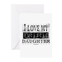 I Love My Autistic Daughter Greeting Cards (Pk of