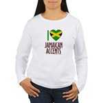 I love Jamaican Accents Women's Long Sleeve T-Shir