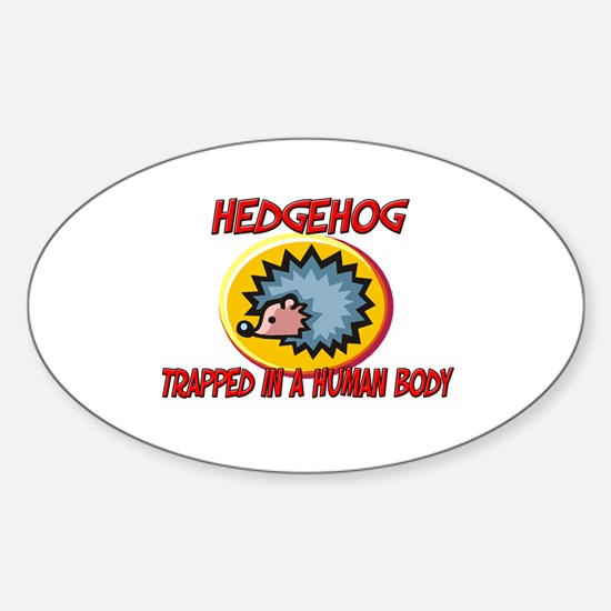 Hedgehog trapped in a human body Oval Decal