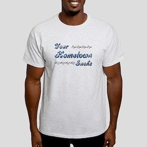 Your Hometown Sucks Light T-Shirt