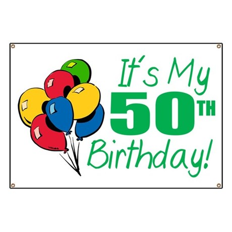 Its My 50th Birthday Balloons Banner By Lushlaundry