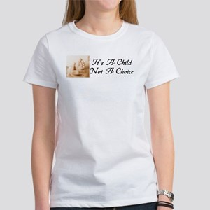It's A Child Not A Choice Women's Tee