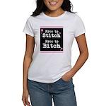 Free to Stitch Free to Bitch Women's T-Shirt