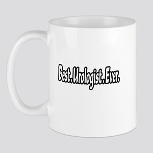 """Best. Urologist. Ever."" Mug"