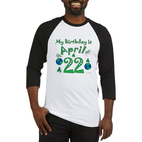 Earth Day Birthday April 22nd Baseball Jersey