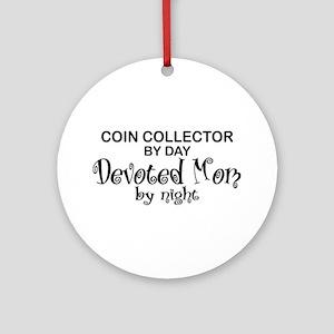 Coin Collector Devoted Mom Ornament (Round)